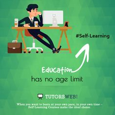 Self Learning  | there is no age restrictions for Learn