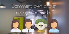 Comment bien choisir une agence web ?