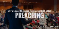 """""""You're the best preacher I've ever heard!"""" What preacher wouldn't want to hear those words? One preacher who doesn't want to hear those words is the home preach…"""