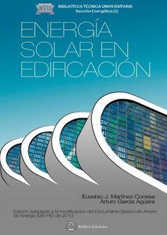Energía solar en edificación / por Eusebio J. Martínez Conesa, Arturo García Agüera