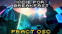 Indie for Breakfast - Fract OSC