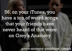 """I always tell people, """"I heard that on Grey's Anatomy..they use the best music!"""""""