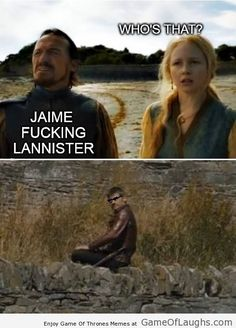 Jaime fucking Lannister! http://gameoflaughs.com/