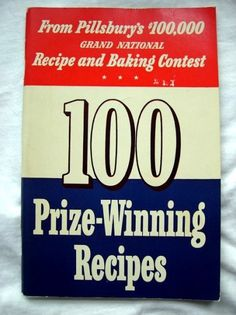 From Pillsbury's $100,000 Grand National Recipe and Baking Contest * * * 100 Prize-Winning Recipes-Bake Off #1-1950