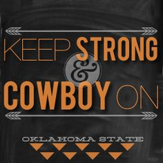 Keep strong and cowboy on.  #osu #cowboys #pokes #iridewiththecowboys #gopokes #oklahomastate #okstate