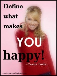 Define what makes you happy!