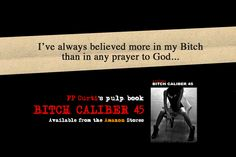 Bitch Caliber 45: the pulp novel by FP Curti is now available from the Amazon Stores #noir #comics #horror #pulpfiction #god #weapons #guns #slut #whore #prostitute #lapdancing #book #books #lit #fiction #city #night #nite #stripper #inked #action #adult #bitch #kindle #ebook #kindle #ipad #paperback #hardcase #hardboiled #hate #religion #godhatesusall