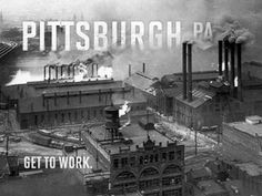"""This is seriously bad ass. The texture used in the type makes the """"Pittsburgh"""" seem like just another structure inside the subject of the image. And it reinforces the message of the image very well."""