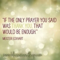 The perfect prayer. Thank You Quotes, Quotes To Live By, Life Quotes, Inspirational Words Of Wisdom, Uplifting Quotes, Bible Encouragement, Reasons To Smile, Powerful Words, Happy Thoughts