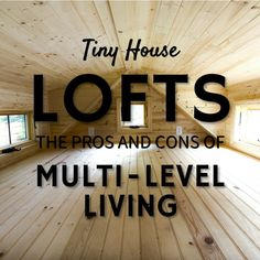 Tiny House Lofts: Pros and Cons of Multi-Level Living