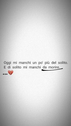 Sad Love, Love You, Italian Love Quotes, Italian Phrases, Tumblr Quotes, My Mood, Cool Words, Sentences, Decir No