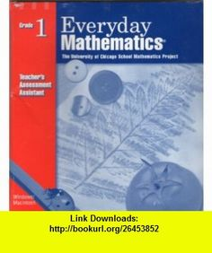 Everyday Math Assessment Management System Supplement Grade 1 Teachers Assessment Assistant CD (9780075842675) Max Bell, Amy Dillard, Andy Isaacs, James McBride, UCSMP , ISBN-10: 007584267X  , ISBN-13: 978-0075842675 ,  , tutorials , pdf , ebook , torrent , downloads , rapidshare , filesonic , hotfile , megaupload , fileserve