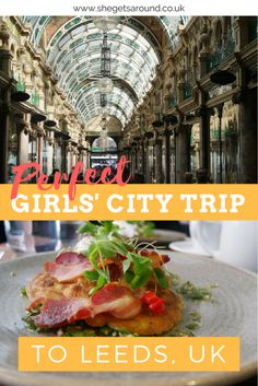 Itinerary for a weekend in Leeds. What to do in Leeds with the girls! Read my latest travel post here.