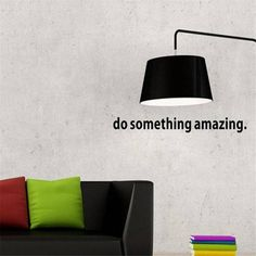 GUAngqi Do Something Amazing Wall Decal Sticker Art Decor Material: PVC Easy to install and remove A beautiful wall art wall decal for your home or office High quality and it is easy for using and cleaning
