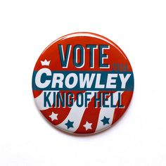"Supernatural Inspired - Vote Crowley King of Hell 2"" Pinback Button on Etsy, $2.75"