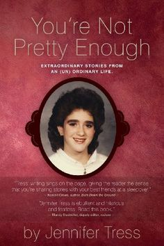 Great self-publishing story....You're Not Pretty Enough: Extraordinary stories from an (un) ordinary life. by Jennifer Tress,http://www.amazon.com/dp/0989481700/ref=cm_sw_r_pi_dp_jL2jtb1KPZ6K9X0G