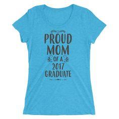 Ladies' Proud Mom of a 2017 Graduate t-shirt