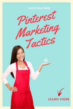 Fascinating Pinterest Marketing Tactics That Can Help Your Business Grow