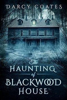 Good Old Fashion Ghost Stories by Darcy Coates. The Haunting of Blackwood House by Darcy Coates… Books To Buy, I Love Books, Great Books, New Books, Books To Read, Horror Books, Horror Fiction, Thriller Books, Mystery Books