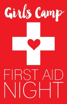 Girls Camp First Aid Certification Night for LDS Young Women's Camp with printables