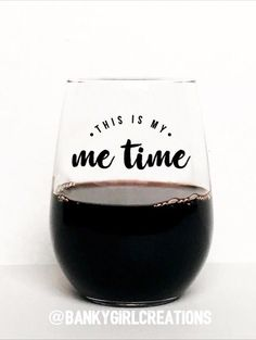 This Is My Me Time Wine Glass | Me Time | Because Kids | Use Code PIN for 15% Off! bankygirlcreations.com Home of *The Original* Because Kids™ Stemless Wine Glass Featured by Scary Mommy, Buzz Feed Parents, Huff Post Parents, Pop Sugar Moms! Follow along on IG @bankygirlcreations | Wine - Wine Glass - Funny Wine Glass - Gift - Mom - Mom Life - Mom Humor