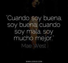 Dictadora o dictada Amazing Quotes, Great Quotes, Quotes To Live By, Me Quotes, Funny Quotes, Inspirational Quotes, Mae West, Frases Tumblr, Tumblr Quotes
