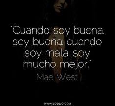 Mae West » Lo dijo...   Frases y dichos populares