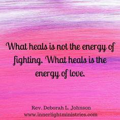 Quote by Rev. Deborah L. Johnson. #healing #love