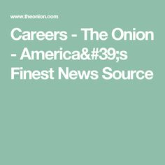 Careers - The Onion - America's Finest News Source