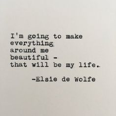 Elsie de Wolfe Life Quote Typed on Typewriter - 4x6 White Cardstock