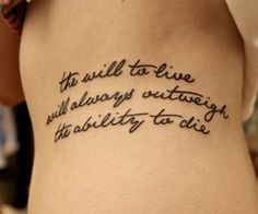 the will to live will always outweigh the ability to die