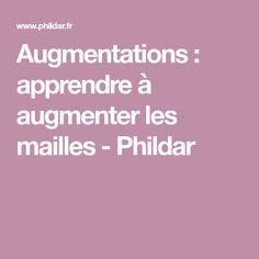 Augmentations : apprendre à augmenter les mailles - Phildar