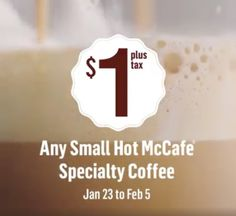 McDonalds Canada Promotions: Any Small Hot McCafé Specialty Coffee For Only $1 http://www.lavahotdeals.com/ca/cheap/mcdonalds-canada-promotions-small-hot-mccafe-specialty-coffee/166408?utm_source=pinterest&utm_medium=rss&utm_campaign=at_lavahotdeals