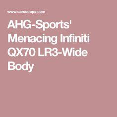 AHG-Sports' Menacing Infiniti QX70 LR3-Wide Body