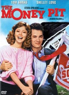 The Money Pit. Tom Hanks at his finest!