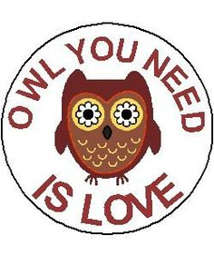 Owl You Need Is Love  Cute Quote Smile Happy by atheartpeace
