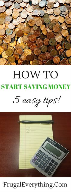 Trying to get started saving money can see overwhelming. But it doesn't have to be! Use these 5 easy tips and start saving money today!