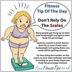 Pay more attention to your body fat percent,  not your body weight.