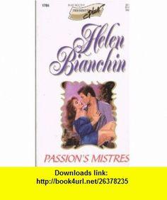 Passions Mistress (Harlequin Presents Plus, No 1704) (9780373117048) Helen Bianchin , ISBN-10: 0373117043  , ISBN-13: 978-0373117048 ,  , tutorials , pdf , ebook , torrent , downloads , rapidshare , filesonic , hotfile , megaupload , fileserve