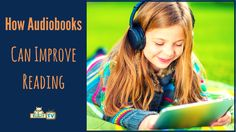 How Audio Books can Improve Reading