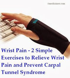 Wrist Pain - 2 Simple Exercises to Relieve Wrist Pain and Prevent Carpal Tunnel Syndrome