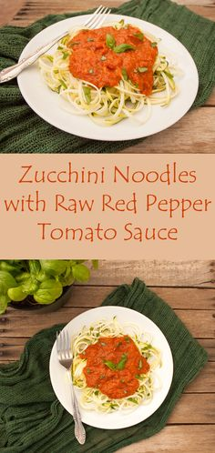 Zucchini Noodles with Raw Red Pepper Sauce - This raw vegan dish can ...