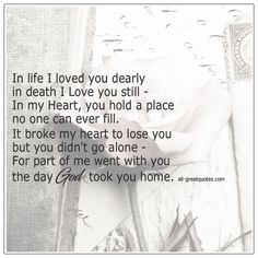 In life I Loved you dearly, in death I Love you still. I Miss My Mom, I Love My Son, Husband Love, Losing Friends Quotes, Best Quotes, Life Quotes, Grief Poems, In Loving Memory, Love Your Life