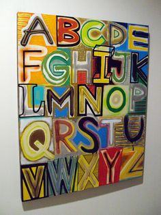Oh snap. Alphabet painting by Garrett Weider. Check out his super sweet online store! http://www.etsy.com/shop/GarrettWeider