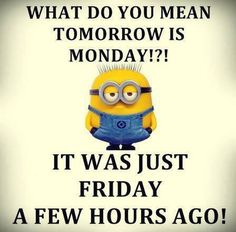 Friday Minions Funny quotes (07:46:52 PM, Saturday 31, October 2015 PDT) – 10 pics