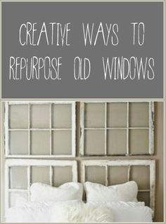 Nine Creative Ways to Repurpose Old Windows. Check out the inventory at your local ReStore! #SiouxlandHabitat