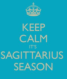Image from http://sd.keepcalm-o-matic.co.uk/i/keep-calm-it-s-sagittarius-season-3.png.
