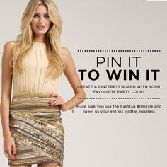 PIN IT TO #WIN IT! Create a pinterest board with your favourite party look for your chance to #WIN this outfit worth over £150!