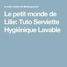 Le petit monde de Lilie: Tuto Serviette Hygiénique Lavable