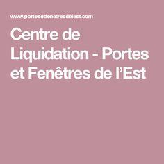 Centre de Liquidation - Portes et Fenêtres de l'Est